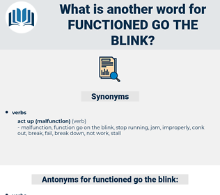 functioned go the blink, synonym functioned go the blink, another word for functioned go the blink, words like functioned go the blink, thesaurus functioned go the blink