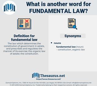 fundamental law, synonym fundamental law, another word for fundamental law, words like fundamental law, thesaurus fundamental law