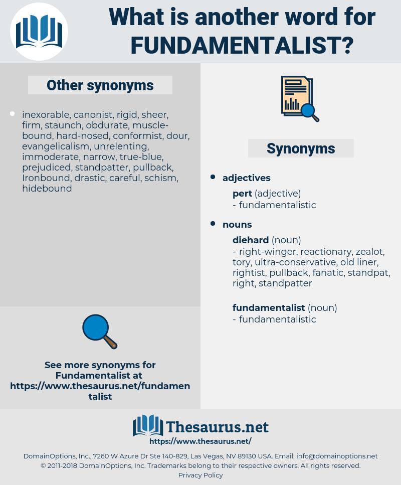 fundamentalist, synonym fundamentalist, another word for fundamentalist, words like fundamentalist, thesaurus fundamentalist