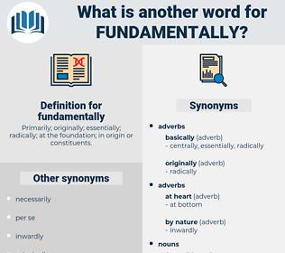 fundamentally, synonym fundamentally, another word for fundamentally, words like fundamentally, thesaurus fundamentally
