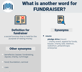 fundraiser, synonym fundraiser, another word for fundraiser, words like fundraiser, thesaurus fundraiser