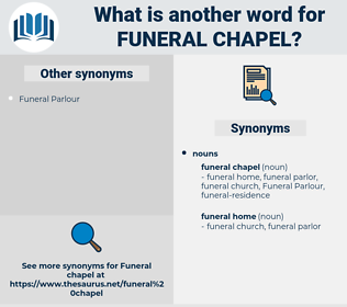 funeral chapel, synonym funeral chapel, another word for funeral chapel, words like funeral chapel, thesaurus funeral chapel