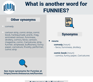 Funnies, synonym Funnies, another word for Funnies, words like Funnies, thesaurus Funnies