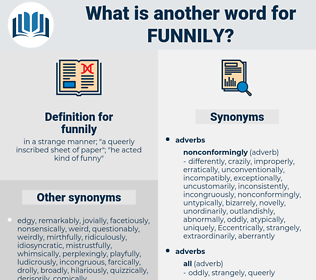 funnily, synonym funnily, another word for funnily, words like funnily, thesaurus funnily