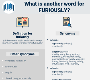 furiously, synonym furiously, another word for furiously, words like furiously, thesaurus furiously
