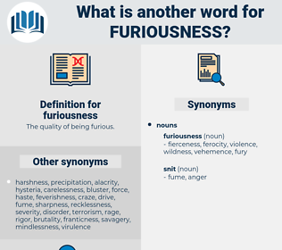 furiousness, synonym furiousness, another word for furiousness, words like furiousness, thesaurus furiousness