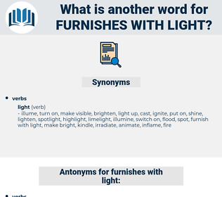 furnishes with light, synonym furnishes with light, another word for furnishes with light, words like furnishes with light, thesaurus furnishes with light
