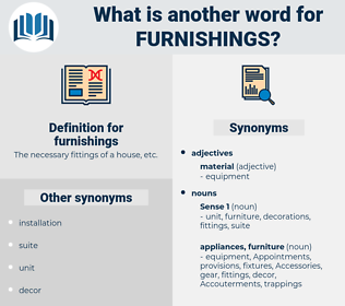 furnishings, synonym furnishings, another word for furnishings, words like furnishings, thesaurus furnishings
