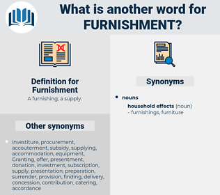 Furnishment, synonym Furnishment, another word for Furnishment, words like Furnishment, thesaurus Furnishment