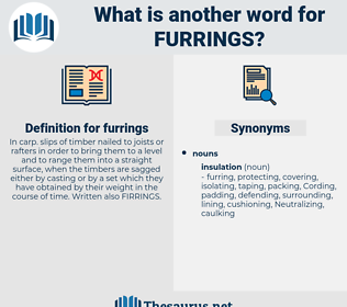 furrings, synonym furrings, another word for furrings, words like furrings, thesaurus furrings