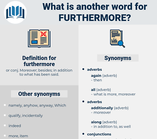 furthermore, synonym furthermore, another word for furthermore, words like furthermore, thesaurus furthermore