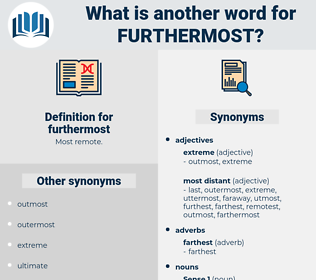 furthermost, synonym furthermost, another word for furthermost, words like furthermost, thesaurus furthermost