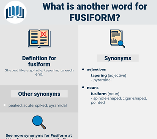 fusiform, synonym fusiform, another word for fusiform, words like fusiform, thesaurus fusiform