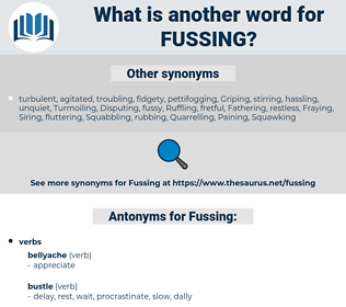 Fussing, synonym Fussing, another word for Fussing, words like Fussing, thesaurus Fussing