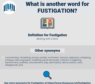Fustigation, synonym Fustigation, another word for Fustigation, words like Fustigation, thesaurus Fustigation