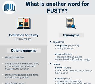 fusty, synonym fusty, another word for fusty, words like fusty, thesaurus fusty