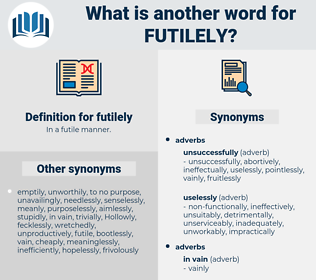 futilely, synonym futilely, another word for futilely, words like futilely, thesaurus futilely