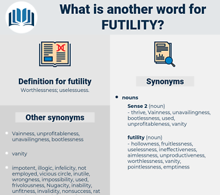 futility, synonym futility, another word for futility, words like futility, thesaurus futility