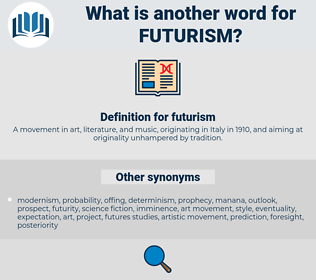 futurism, synonym futurism, another word for futurism, words like futurism, thesaurus futurism