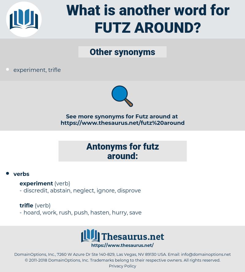 futz around, synonym futz around, another word for futz around, words like futz around, thesaurus futz around