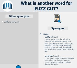 fuzz cut, synonym fuzz cut, another word for fuzz cut, words like fuzz cut, thesaurus fuzz cut