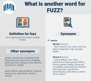 fuzz, synonym fuzz, another word for fuzz, words like fuzz, thesaurus fuzz