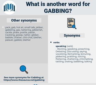 gabbing, synonym gabbing, another word for gabbing, words like gabbing, thesaurus gabbing
