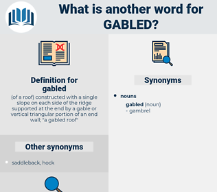gabled, synonym gabled, another word for gabled, words like gabled, thesaurus gabled