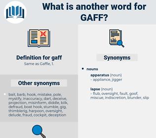 gaff, synonym gaff, another word for gaff, words like gaff, thesaurus gaff