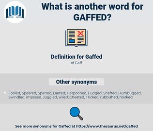 Gaffed, synonym Gaffed, another word for Gaffed, words like Gaffed, thesaurus Gaffed