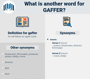 gaffer, synonym gaffer, another word for gaffer, words like gaffer, thesaurus gaffer