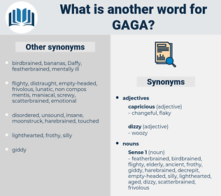 gaga, synonym gaga, another word for gaga, words like gaga, thesaurus gaga