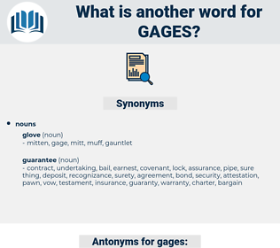 gages, synonym gages, another word for gages, words like gages, thesaurus gages
