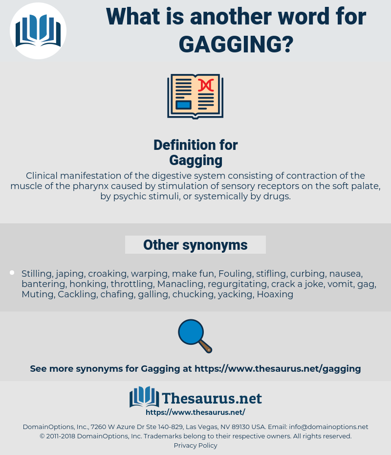 Gagging, synonym Gagging, another word for Gagging, words like Gagging, thesaurus Gagging