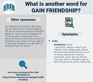 gain friendship, synonym gain friendship, another word for gain friendship, words like gain friendship, thesaurus gain friendship