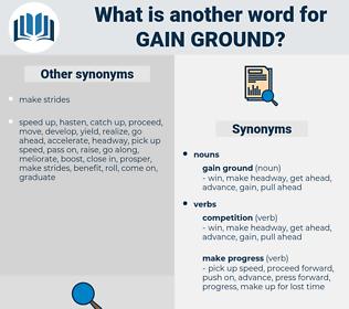 gain ground, synonym gain ground, another word for gain ground, words like gain ground, thesaurus gain ground