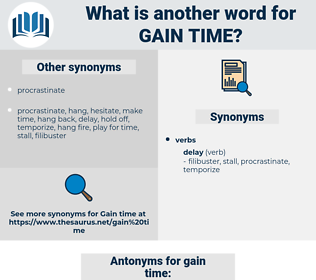 gain time, synonym gain time, another word for gain time, words like gain time, thesaurus gain time