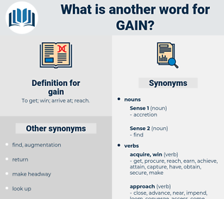 gain, synonym gain, another word for gain, words like gain, thesaurus gain
