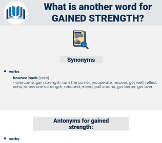 gained strength, synonym gained strength, another word for gained strength, words like gained strength, thesaurus gained strength