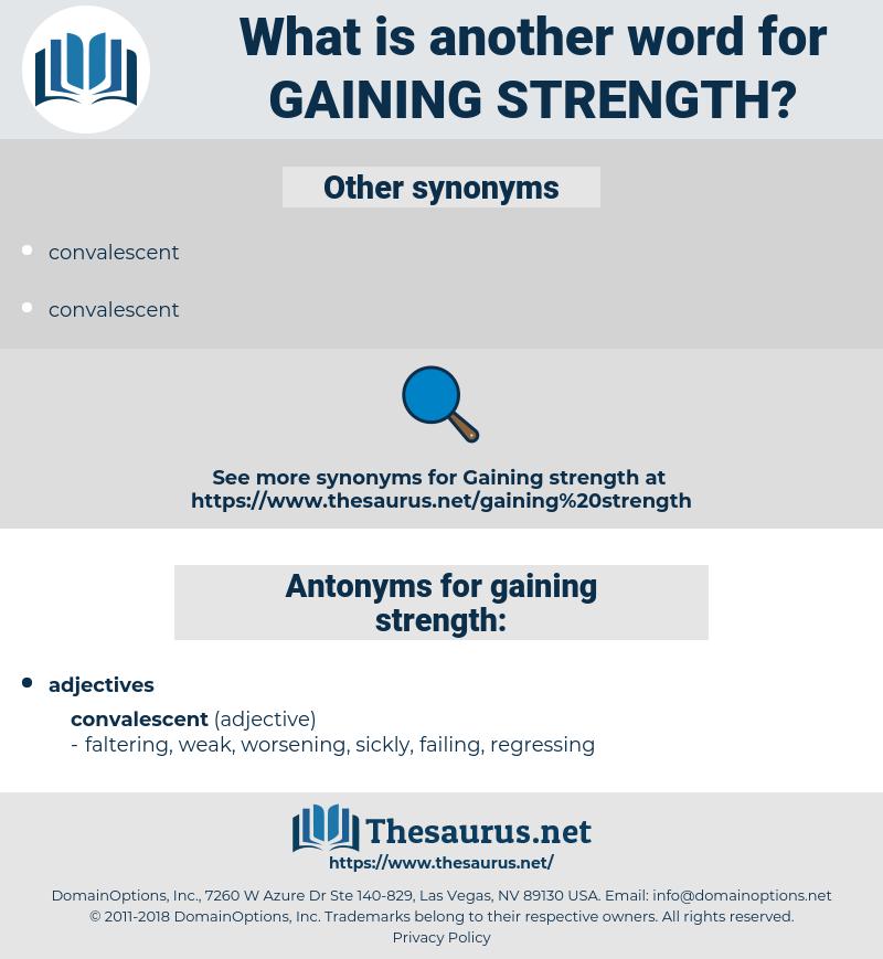gaining strength, synonym gaining strength, another word for gaining strength, words like gaining strength, thesaurus gaining strength