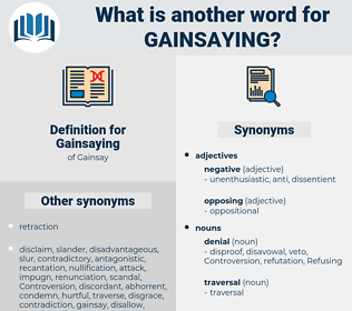 Gainsaying, synonym Gainsaying, another word for Gainsaying, words like Gainsaying, thesaurus Gainsaying