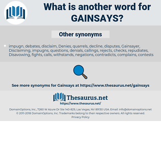 gainsays, synonym gainsays, another word for gainsays, words like gainsays, thesaurus gainsays