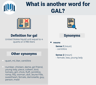gal, synonym gal, another word for gal, words like gal, thesaurus gal