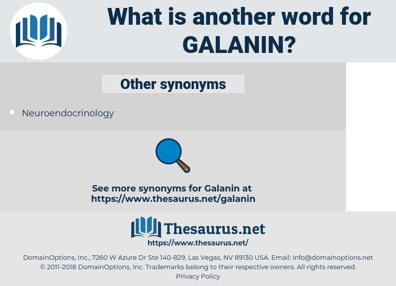 Galanin, synonym Galanin, another word for Galanin, words like Galanin, thesaurus Galanin