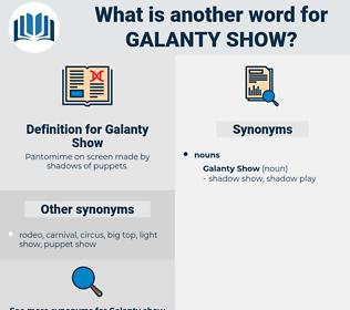 Galanty Show, synonym Galanty Show, another word for Galanty Show, words like Galanty Show, thesaurus Galanty Show