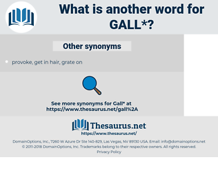 gall, synonym gall, another word for gall, words like gall, thesaurus gall