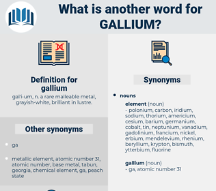 gallium, synonym gallium, another word for gallium, words like gallium, thesaurus gallium