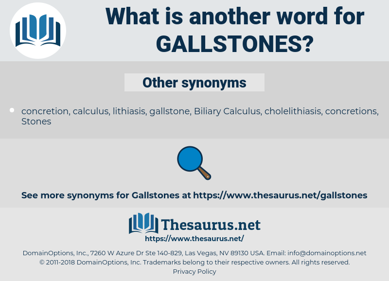 Gallstones, synonym Gallstones, another word for Gallstones, words like Gallstones, thesaurus Gallstones