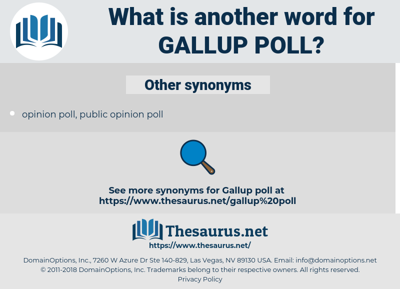 Gallup poll, synonym Gallup poll, another word for Gallup poll, words like Gallup poll, thesaurus Gallup poll