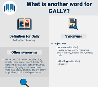Gally, synonym Gally, another word for Gally, words like Gally, thesaurus Gally